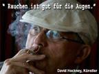 """""""Rauchen ist gut für die Augen"""""""